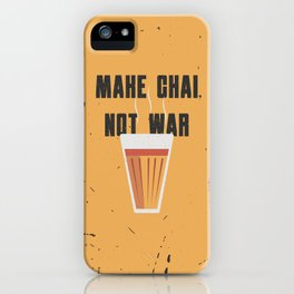 Funny Make Chai Tea Not War QuoteFunny Chai for life iPhone Case