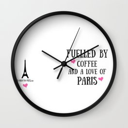 Fuelled by Coffee and a Love of Paris (UK) Wall Clock