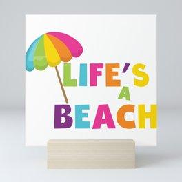 Life's a Beach Mini Art Print