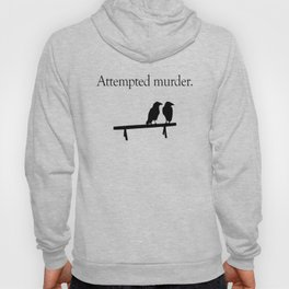 Attempted Murder Hoody