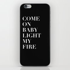 Come On Baby Light My Fire iPhone & iPod Skin