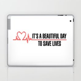 Its A Beautiful Day To Save Lives Laptop & iPad Skin