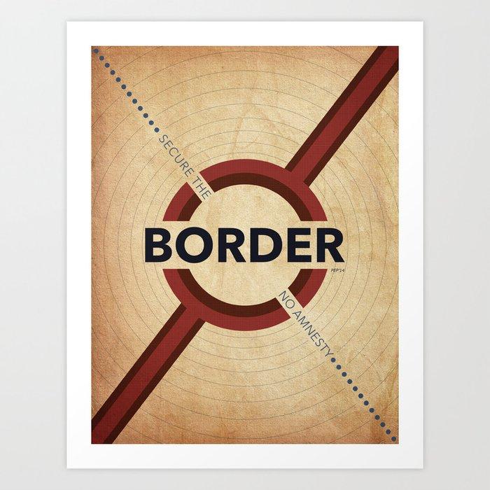 Secure The Border Art Print