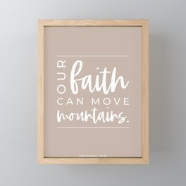 Our Faith Can Move Mountains | Matthews 17:20 | Truffle Beige Framed Mini Art Print