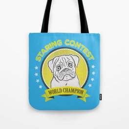 Staring Contest World Champion Tote Bag