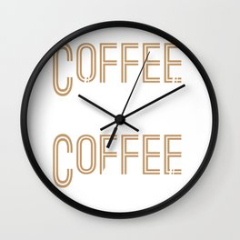Coffee Doesnt Ask Silly Questions Coffee Understands Wall Clock