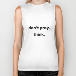 don't pray, think. Biker Tank