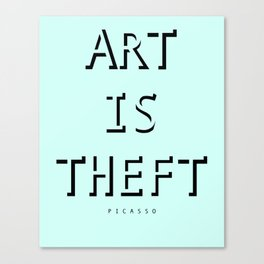 """Art is Theft"" Canvas Print"