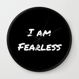 I AM FEARLESS BLACK Wall Clock