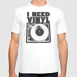 I Need Vinyl T-shirt