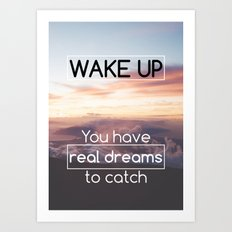Motivational - Wake Up! - Motivation Art Print