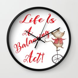 Life Is A Balancing Act Mouse Riding Unicycle Gifts Wall Clock