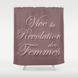 Long Live the Women's Revolution Shower Curtain
