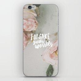 Forsake Your Worries iPhone Skin