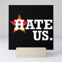 hate us Mini Art Print