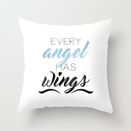 Every Angel Has Wings Throw Pillow