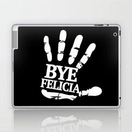 Bye Felicia Laptop & iPad Skin