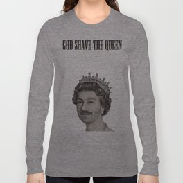 God shave the Queen Long Sleeve T-shirt
