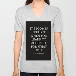 It Becomes Perfect black background Unisex V-Neck