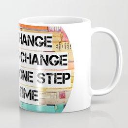 Change Quote Coffee Mug