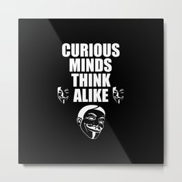 Curious minds quote Metal Print