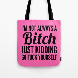 I'M NOT ALWAYS A BITCH (Hot Pink & Black) Tote Bag