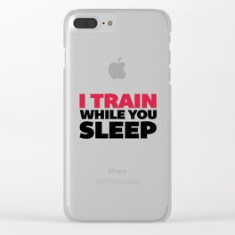 Train While You Sleep Gym Quote Clear iPhone Case