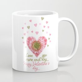 Happy Valentine's day - Love you more each day Coffee Mug