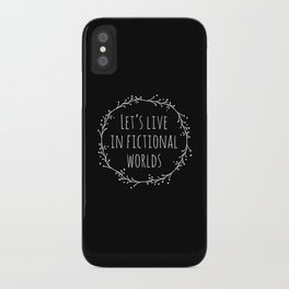 Let's Live in Fictional Worlds - Inverted iPhone Case