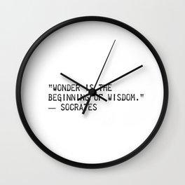 """Wonder is the beginning of wisdom.""  ― Socrates Wall Clock"