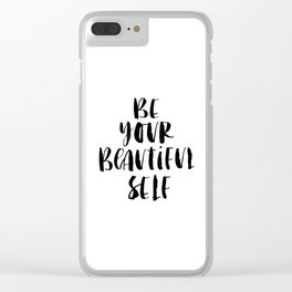 Be Your Beautiful Self modern black and white minimalist typography home room wall decor Clear iPhone Case