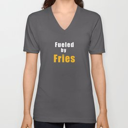 Fueled by Fries Junk Food Addict Gift Tshirt Unisex V-Neck