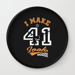 I Make 41 Look Good Wall Clock