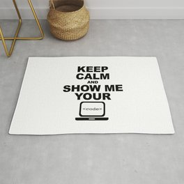 Keep calm and show me your code Rug
