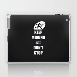 Keep Moving and Don't Stop Quotes (Black and White) Laptop & iPad Skin