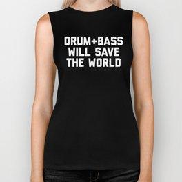 Drum + Bass Save World EDM Quote Biker Tank