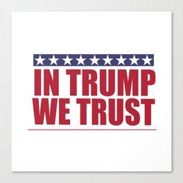 In Trump We Trust Canvas Print