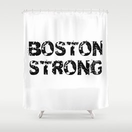 Support BOSTON STRONG Black Grunge Shower Curtain