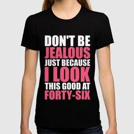 Don't be jealous - 46 T-shirt