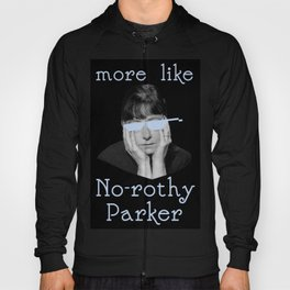 Dorothy Parker is Over It Hoody