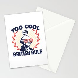 Too Cool For British Rule George Washington Stationery Cards