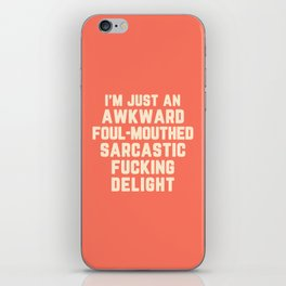 Awkward Fucking Delight Funny Quote iPhone Skin