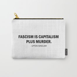 Fascism is Capitalism plus Murder Carry-All Pouch