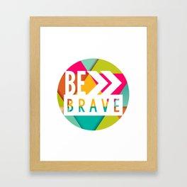 Be Brave Geo Circle Framed Art Print