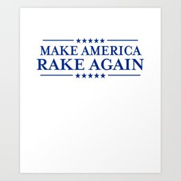 Make America Rake Again graphic - Finnish Anti-Trump prints Art Print