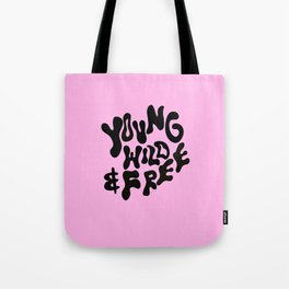 Young, Wild & Free Tote Bag