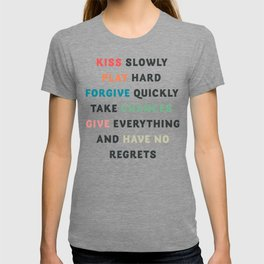 Good vibes, kiss slowly, take chances, have no regrets, positive vibes , inspirational quote T-shirt