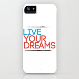 """""""Live Your Dreams"""" - by Reformation Designs iPhone Case"""