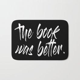 The Book Was Better. Bath Mat