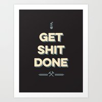 get shit done Art Prints featuring Get Shit Done by Alisha Henry